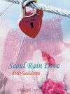 Seoul Rain Love รักฉ่ำวันฝนโปรย / ขวัญปัฐน์ ป.ศิลา (ทำมือ-ใหม่รับจอง หนังสือเข้าต้นเดือน ก.ย.)